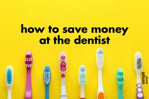 How to save money at the dentist-simpli dental