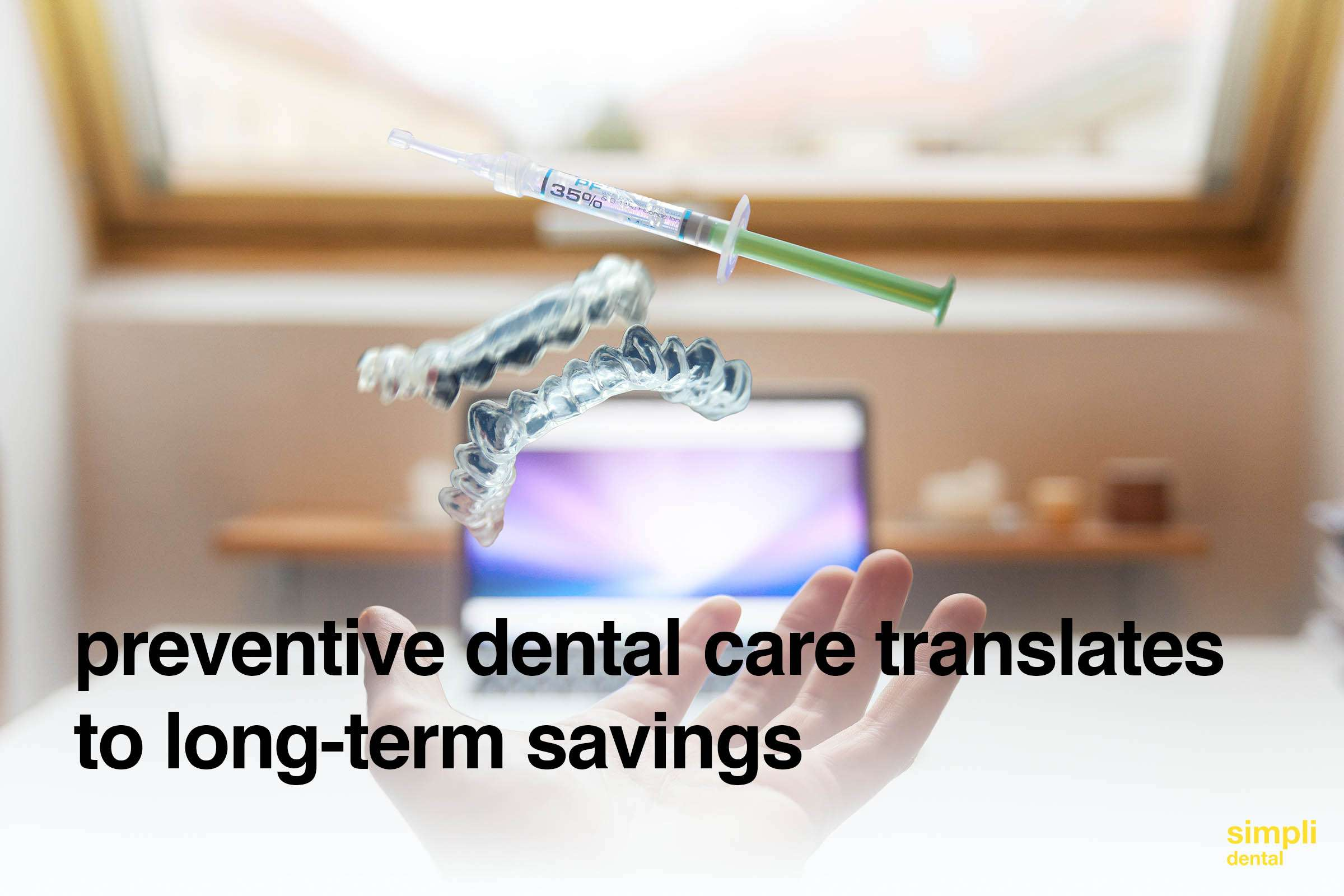 Preventive dental care translates to long-term savings-simpli dental